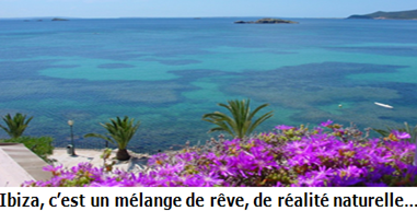 Ibiza,c'est un mélange de rêve, de réalité naturelle