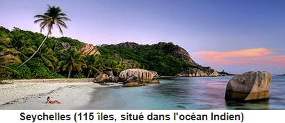 Seychelles (115 îles, situé dans l'océan Indien)
